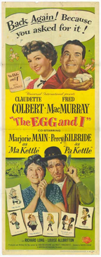 The Egg and I movie poster featuring Claudette Colbert, Fred MacMurray, Marjorie Main and Percy Kilbride.